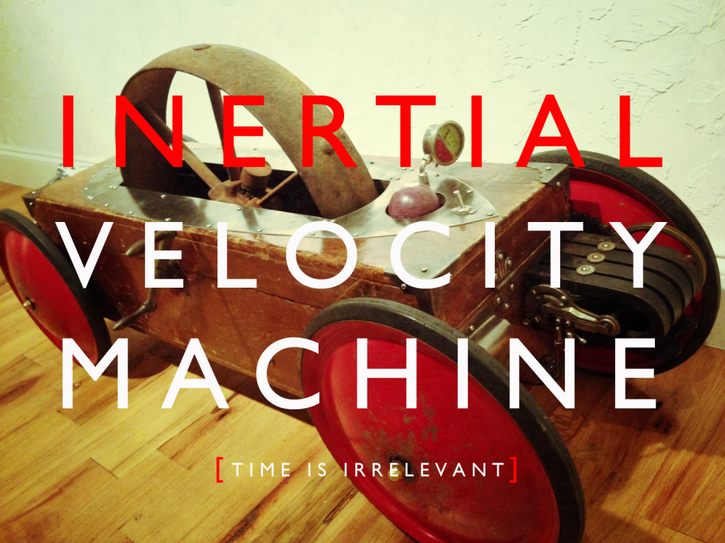 """Inertia: Inertia Velocity Machine"" by Steve Blackwood"